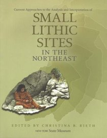 Small Lithic Sites in the Northeast